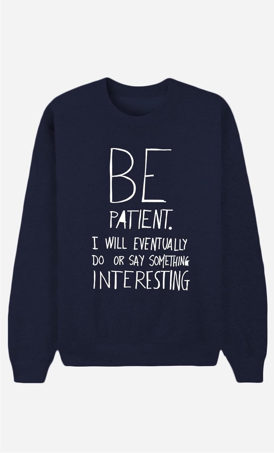 Blaue Sweatshirt Be Patient