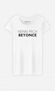 T-Shirt Nenn mich Beyoncé