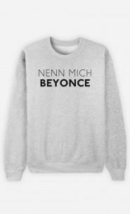 Sweatshirt Nenn mich Beyoncé