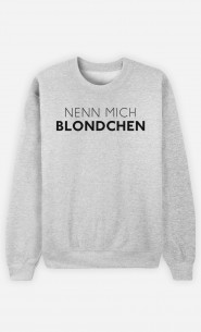 Sweatshirt Nenn mich Blondchen