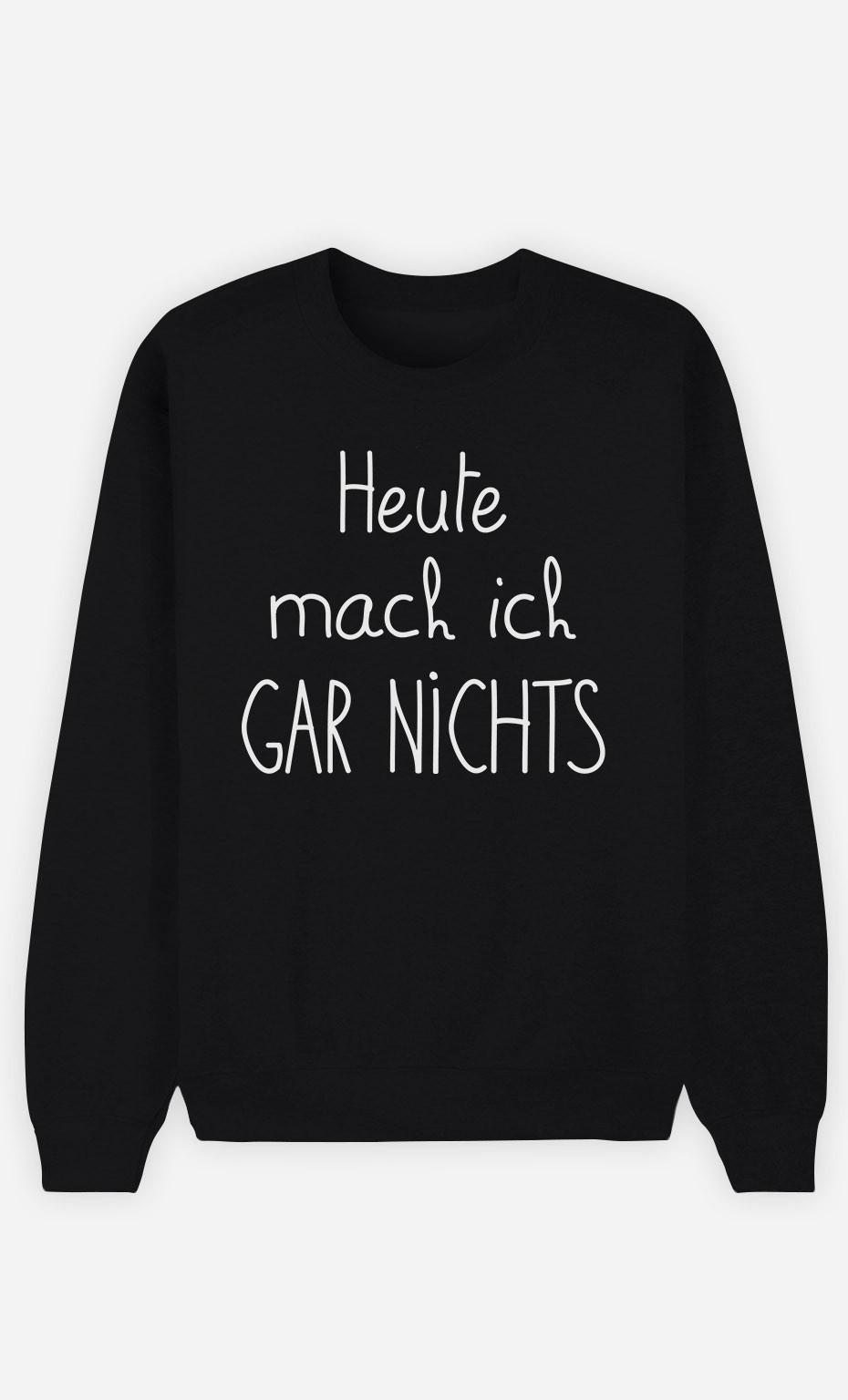 Sweatshirt Schwarz Heute mach ich gar nichts