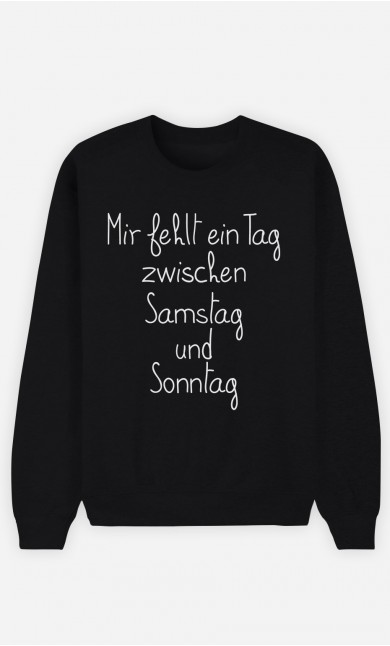 Sweatshirt Schwarz Mir fehlt ein Tag