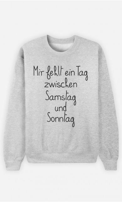 Sweatshirt Mir fehlt ein Tag