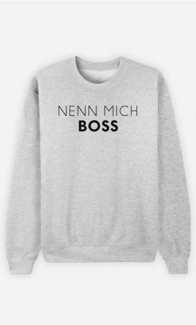 Sweatshirt Nenn mich Boss