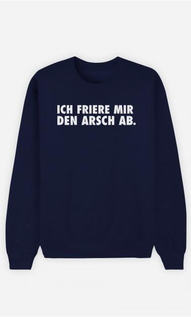 Sweatshirt Blau Ich friere mir den Arsch ab