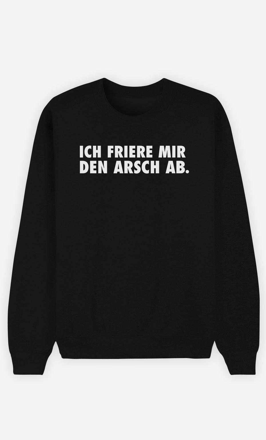 Sweatshirt Schwarz Ich friere mir den Arsch ab