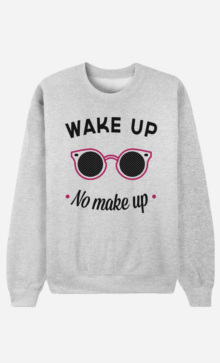 Sweatshirt Wake Up No Make Up