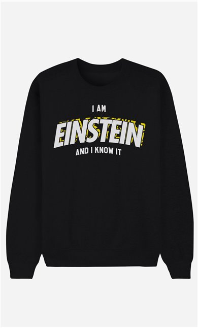 Schwarze Sweatshirt I Am Einstein And I Know it
