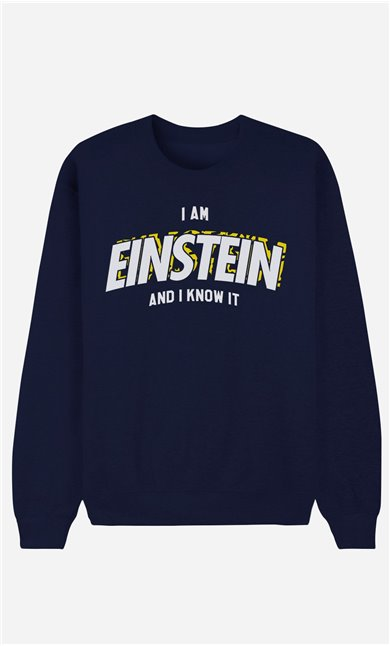 Blaue Sweatshirt I Am Einstein And I Know It