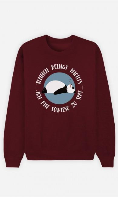 Burgunderrot Sweatshirt Ich bin sowieso zu spät