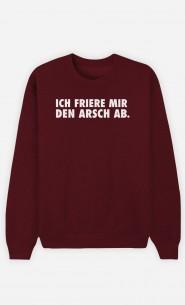 Burgunderrot Sweatshirt Ich friere mir den Arsch ab