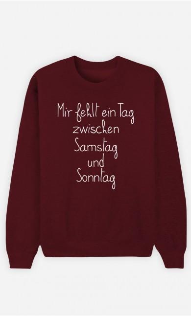 Burgunderrot Sweatshirt Mir fehlt ein Tag