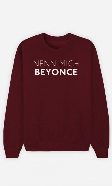 Burgunderrot Sweatshirt Nenn mich Beyoncé