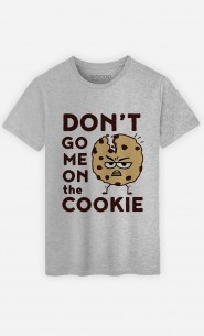 T-Shirt Don't go me on the cookie