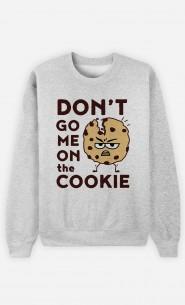 Sweatshirt Don't go me on the cookie