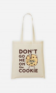 Tote Bag Don't go me on the cookie