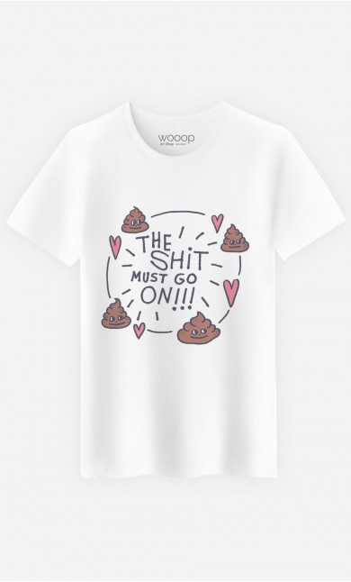 T-Shirt Shit Must Go On