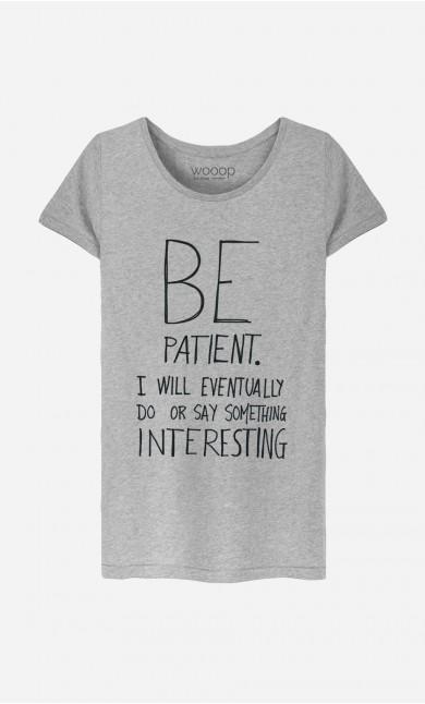 T-Shirt Be Patient