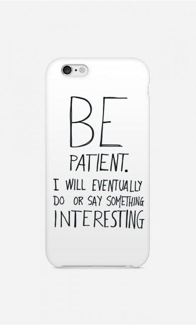 Case Be Patient