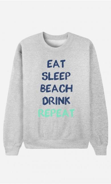 Sweatshirt Eat Sleep Beach Drink Repeat