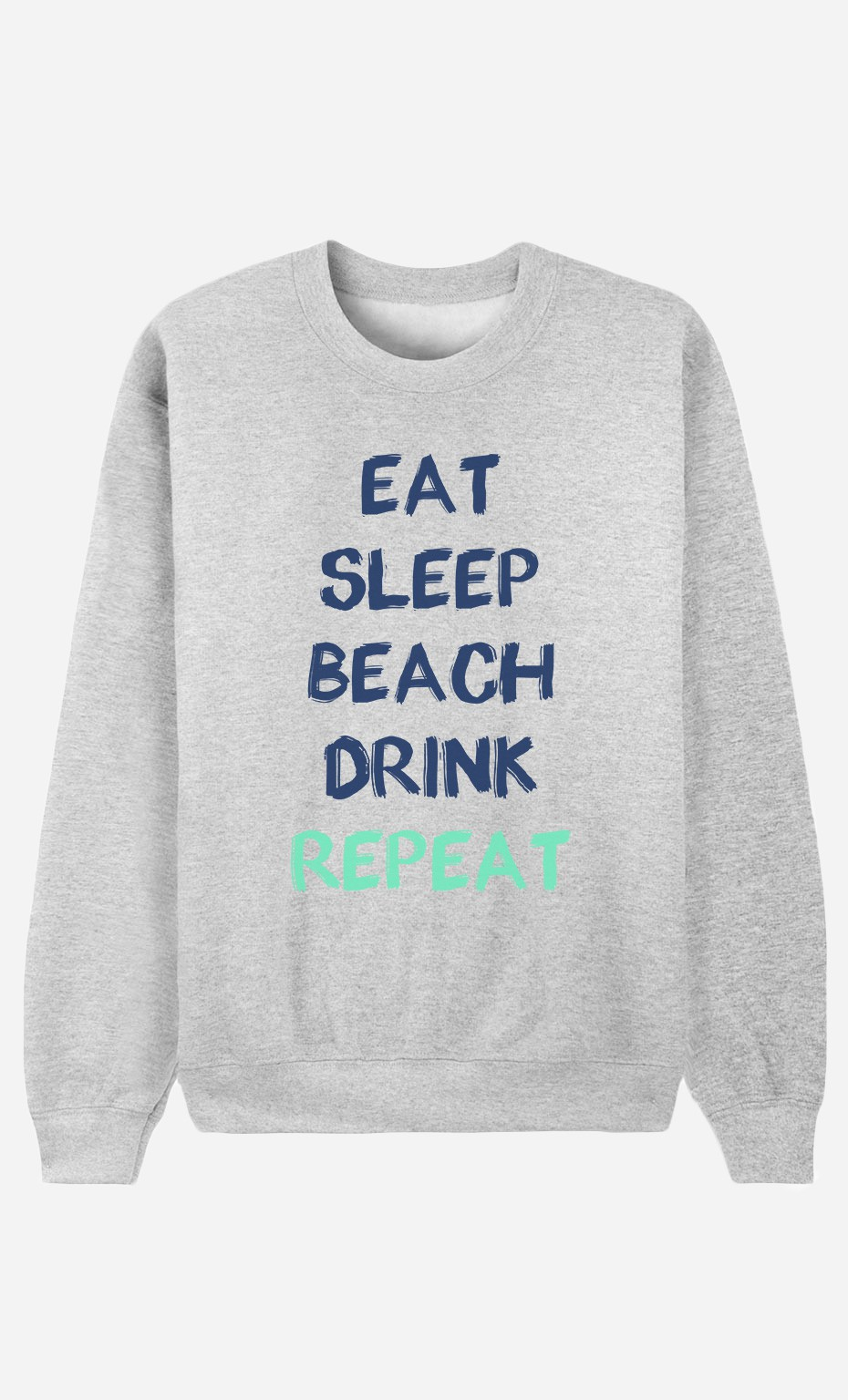 Sweatshirt Eat Sleep Beach Drink Repeat