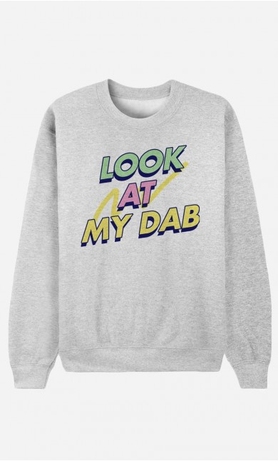 Sweatshirt Look at My Dab
