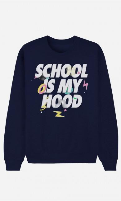 Sweat Bleu School is my Hood
