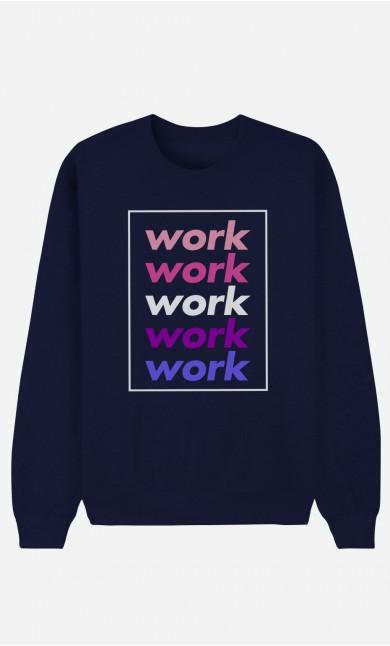 Blue Sweatshirt Work Work Work