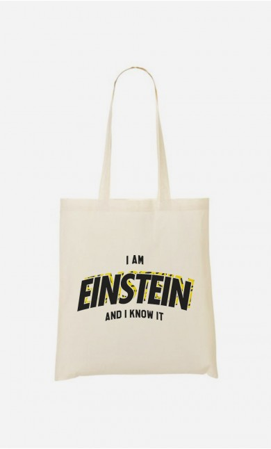 Tote Bag I Am Einstein And I Know it