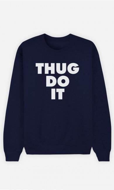 Sweat Bleu Thug Do it
