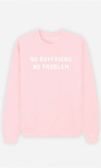Sweat Rose No Boyfriend No Problem