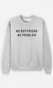 Sweatshirt No Boyfriend no Problem