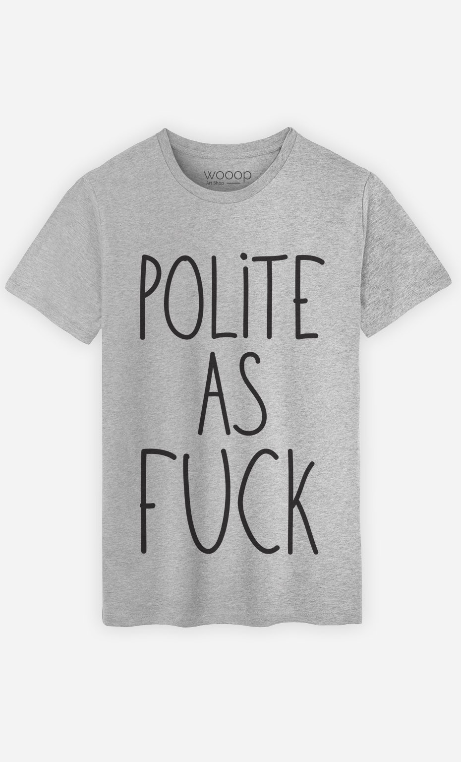 T-Shirt Polite as Fuck