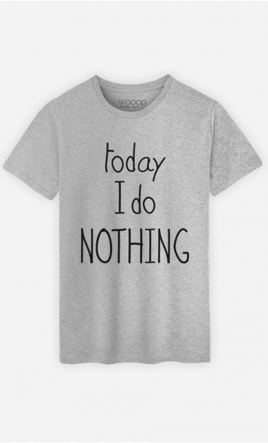 T-Shirt Today I do Nothing