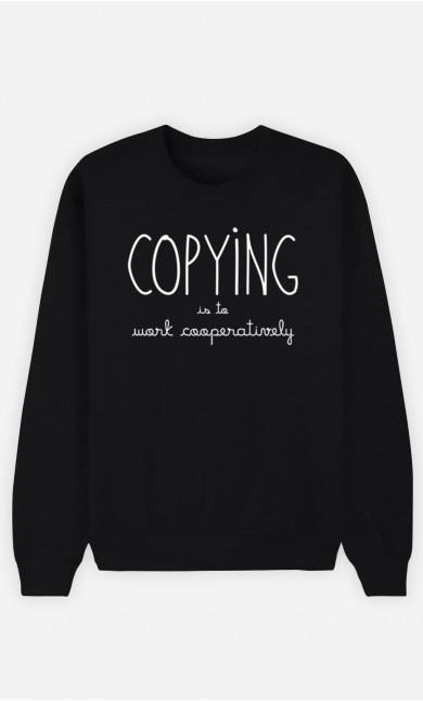 Black Sweatshirt Copying is to Work Cooperatively