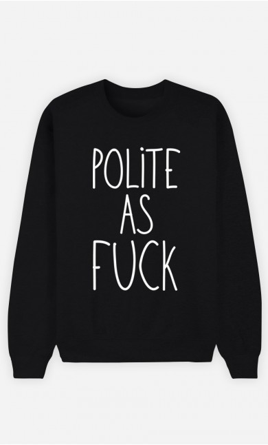 Black Sweatshirt Polite as Fuck