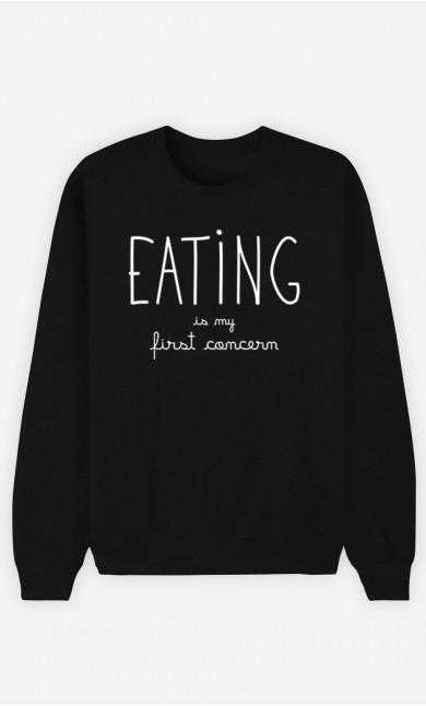Black Sweatshirt Eating is My First Concern