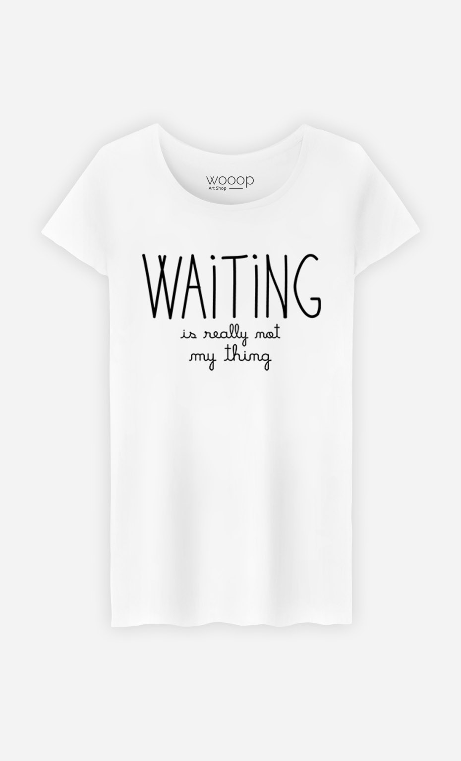 T-Shirt Waiting is Really Not my Thing