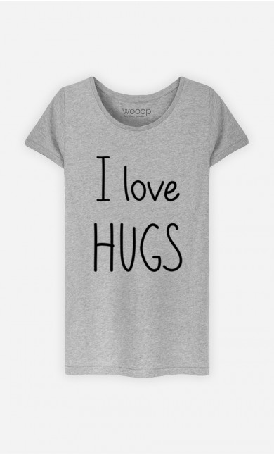 T-Shirt I love hugs