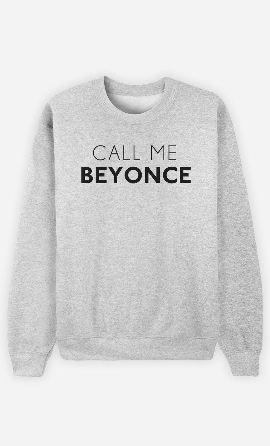 Sweatshirt Call Me Beyonce