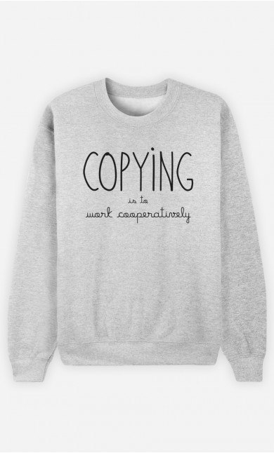 Sweatshirt Copying is to Work Cooperatively