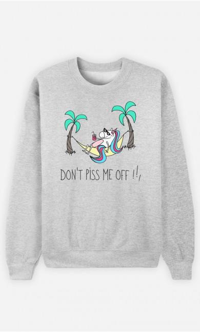 Sweatshirt Don't Piss me Off !