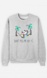 Sweatshirt Don't Piss me Off !