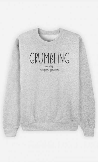 Sweatshirt Grumbling is my Super Power