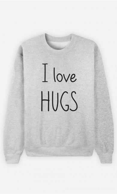 Sweatshirt I love hugs