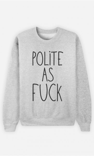 Sweatshirt Polite as Fuck