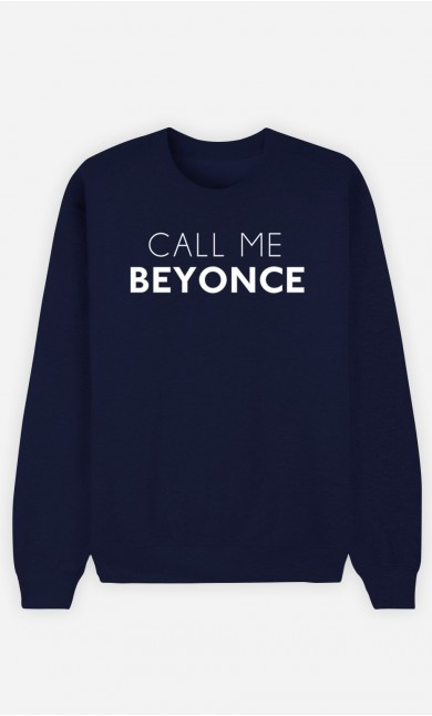 Blue Sweatshirt Call Me Beyonce
