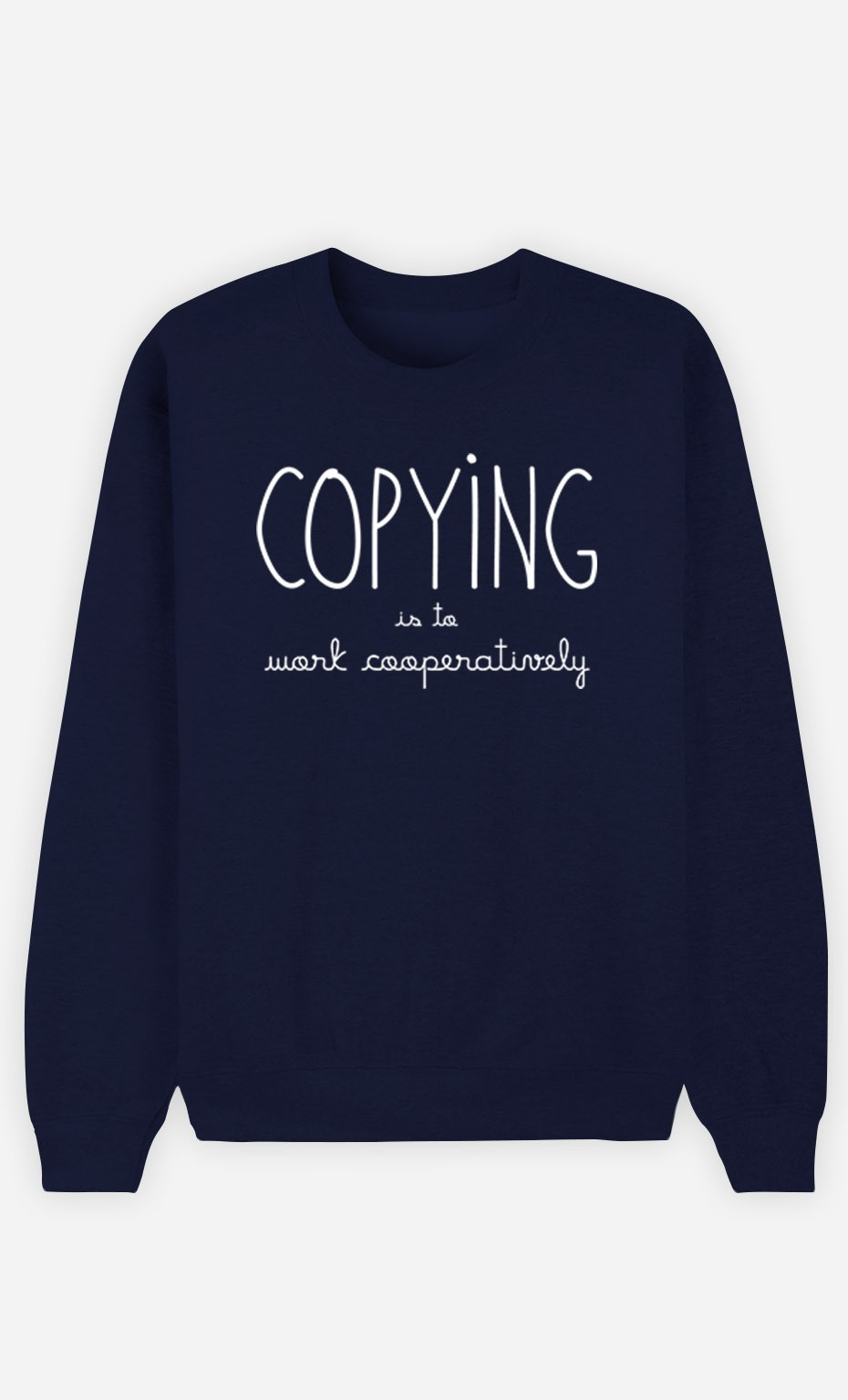 Blue Sweatshirt Copying is to Work Cooperatively