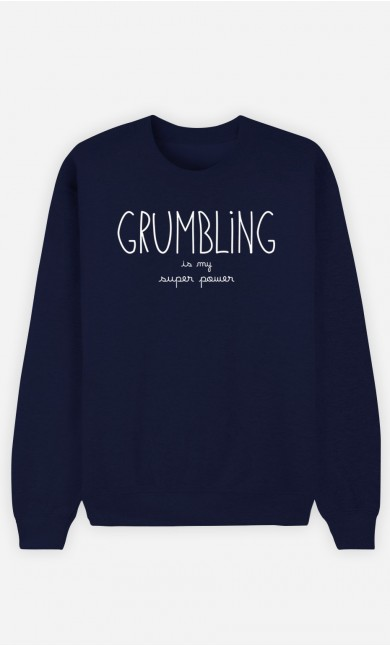 Blue Sweatshirt Grumbling is my Super Power