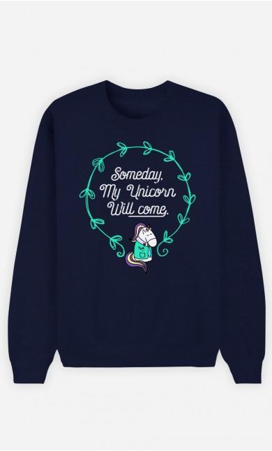 Blue Sweatshirt Someday My Unicorn Will Come